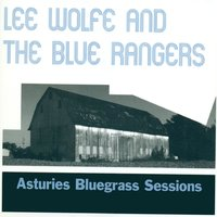 Asturies Bluegrass Sessions — Lee Wolfe, The Blue Rangers, Lee Wolfe and The Blue Rangers