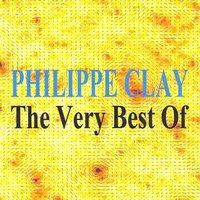 Philippe Clay : The Very Best of — Philippe Clay