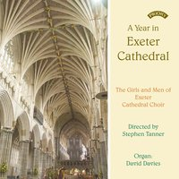A Year in Exeter Cathedral — The Girls and Men of Exeter Cathedral|Stephen Tanner|David Davies