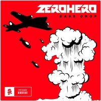 Bass Drop — Zero Hero
