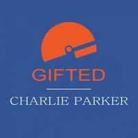 Gifted — Charlie Parker & Buddy Rich & Coleman Hawkins