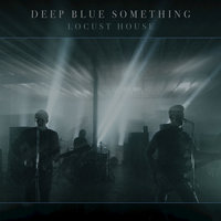Locust House - EP — Blue, Deep, Deep Blue Something, Something