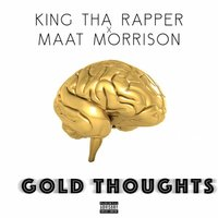Gold Thoughts EP — King tha Rapper