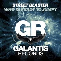 Who Is Ready to Jump — Street Blaster