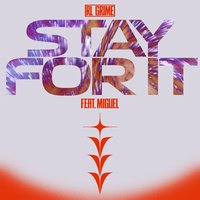 Stay For It — Miguel, RL Grime