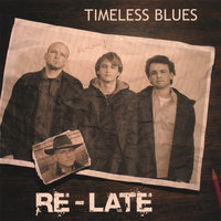 Timeless Blues — Re-Late