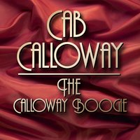 The Calloway Boogie — Cab Calloway