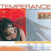If You Don't Know — Temperance