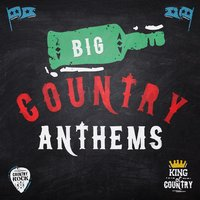 Big Country Anthems — Country Love, New Country Collective, Country Nation, New Country Collective|Country Love|Country Nation