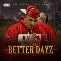 Search'n 4 Better Dayz — Lil' Raider, Kev Knocks