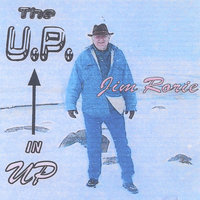 Up in the U. P. — Jim Rorie
