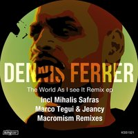 The World as I See It Remix EP — Dennis Ferrer