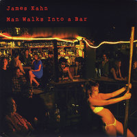 Man Walks Into a Bar — James Kahn