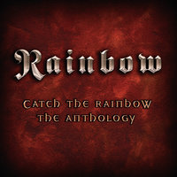 Catch The Rainbow: The Anthology — Ritchie Blackmore's Rainbow