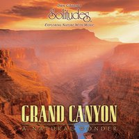 Grand Canyon: A Natural Wonder — Dan Gibson's Solitudes