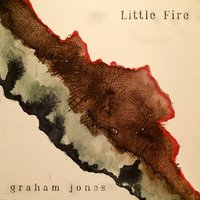 Little Fire — Graham Jones