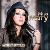You Don't Love Me — Miss Mary