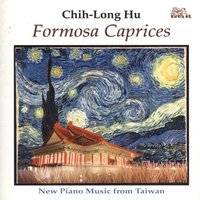 Formosa Caprices — Chih-Long Hu