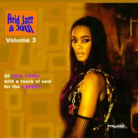 Acid Jazz & Soul: 20 Jazzy Tracks With a Touch of Soul for the Nightlife, Vol. 3 — сборник