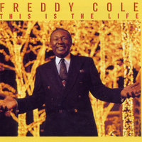 This Is the Life — Freddy Cole