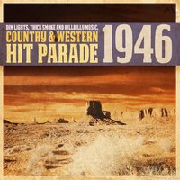 Dim Lights, Thick Smoke and Hillbilly Music, Country & Western Hit Parade 1946 — сборник