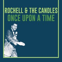 Once Upon a Time — The Candles, Rochell | The Candles, Rochell