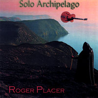 Solo Archipelago — Roger Placer
