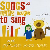 25 More Sunday School Songs Kids Love To Sing — сборник