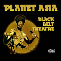 Black Belt Theatre — Planet Asia