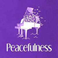 Peacefulness — Peaceful Music