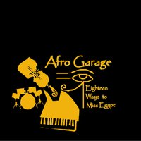 Eighteen Ways to Miss Egypt — Dieter Ulrich, Christoph Baumann, Afro Garage, Jacques Sirone