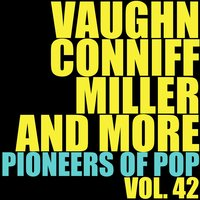 Vaughn, Conniff, Miller and More Pioneers of Pop, Vol. 42 — сборник