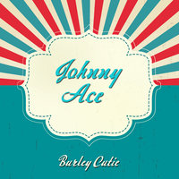 Burley Cutie — Johnny Ace