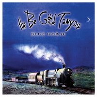 Blue Horse — The Be Good Tanyas