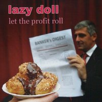 Let the Profit Roll — Lazy Doll