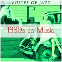 Voices of Jazz: 1930s in Music — сборник