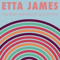 The Most Wanted Hit Collection — Etta James