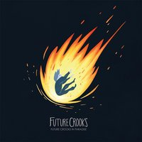 Future Crooks in Paradise — Future Crooks