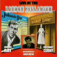 Live At the London Palladium — Robert Horton/Rosemary Clooney/Johnnie Ray