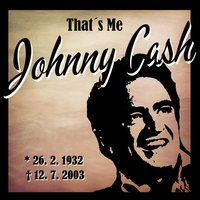 That´s Me Johnny Cash — Johnny Cash