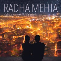 Stay With Me — Radha Mehta