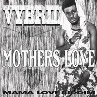 Mothers Love — VyBrid