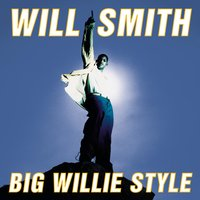 Big Willie Style — Will Smith
