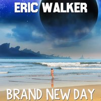 Brand New Day — Eric Walker