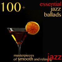 100 + Essential Jazz Ballads — сборник