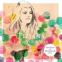 Find Your Way — Tiziana