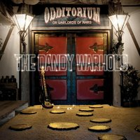 Odditorium Or Warlords Of Mars — The Dandy Warhols