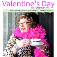 Valentine's Day (in a 21st Century Way) — Lorraine Bowen