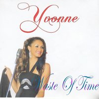 Waste of Time — Yvonne