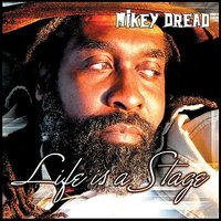 Life is a Stage — Mikey Dread